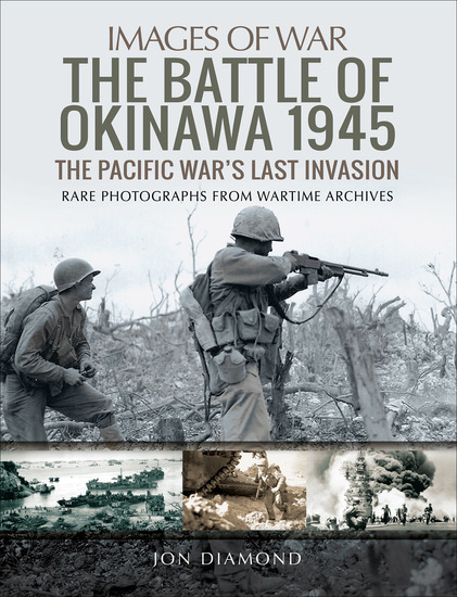 The Battle of Okinawa 1945 - The Pacific War's Last Invasion - cover