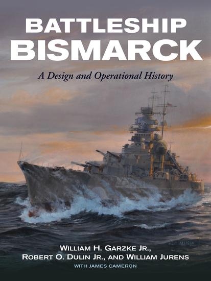Battleship Bismarck - A Design and Operational History - cover
