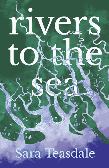 Rivers to the Sea - With an Introductory Excerpt by William Lyon Phelps - cover