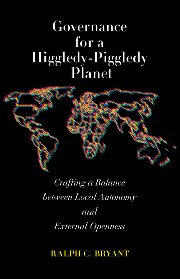 Governance for a Higgledy-Piggledy Planet - Crafting a Balance between Local Autonomy and External Openness - cover