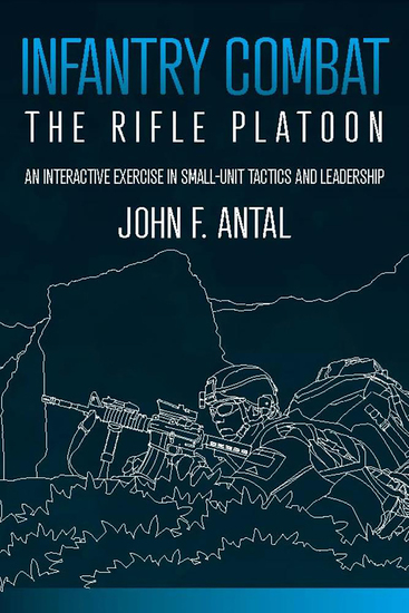 Infantry Combat: The Rifle Platoon - An Interactive Exercise in Small-Unit Tactics and Leadership - cover
