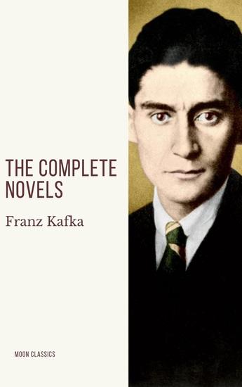 Franz Kafka: The Complete Novels - cover