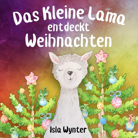 Das Kleine Lama Entdeckt Weihnachten - cover
