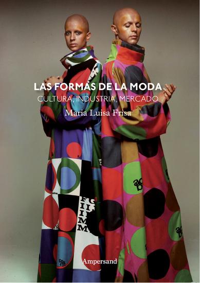 Las formas de la moda - Cultura industria mercado - cover