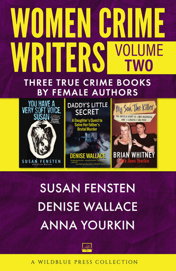 Women Crime Writers Volume Two - Three True Crime Books by Female Authors - cover