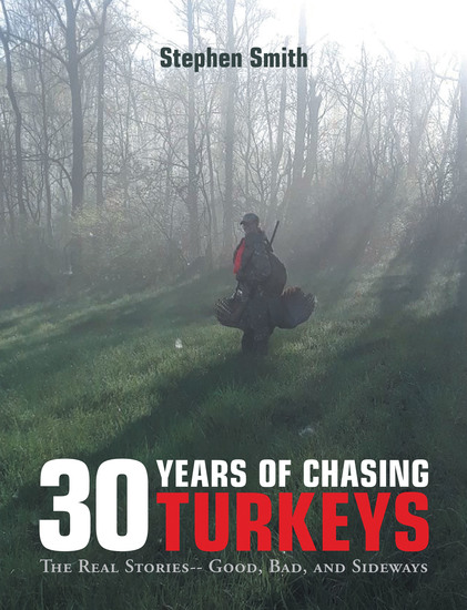 30 Years of Chasing Turkeys - The Real Stories-- Good Bad and Sideways - cover