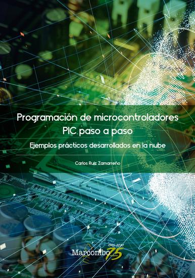 Programación de microcontroladores paso a paso - Ejemplos prácticos desarrollados en la nube - cover