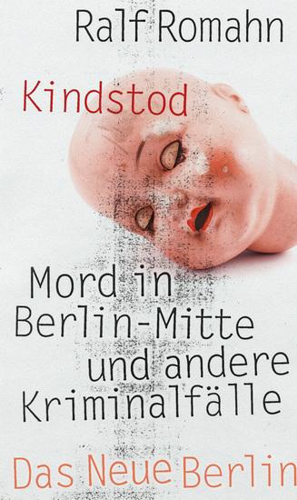 Kindstod - Mord in Berlin-Mitte und andere Kriminalfälle - cover