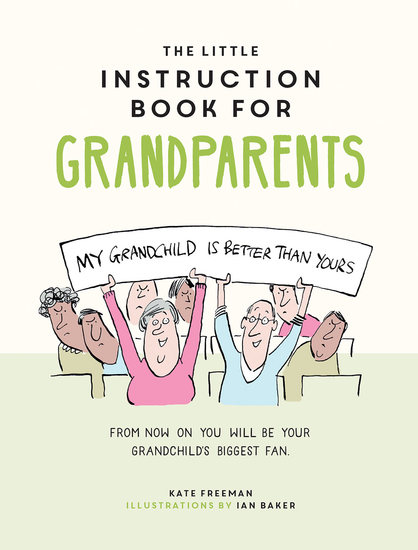 The Little Instruction Book for Grandparents - Tongue-in-Cheek Advice for Surviving Grandparenthood - cover