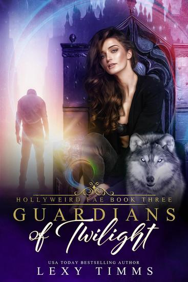 Guardians of Twilight - Hollyweird Fae Series #3 - cover