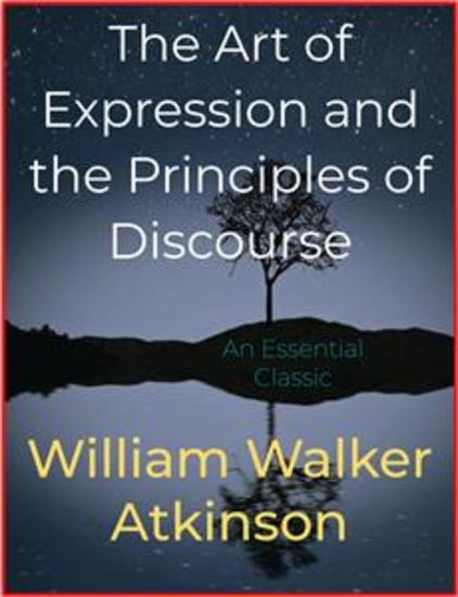 The Art of Expression and the Principles of Discourse - cover