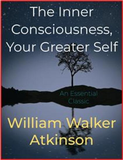 The Inner Consciousness Your Greater Self - cover