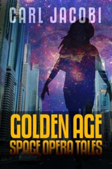 Carl Jacobi: Golden Age Space Opera Tales - cover