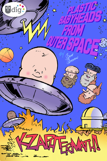 Plastic Babyheads from Outer Space: Book Two Kzaphtermath! - cover