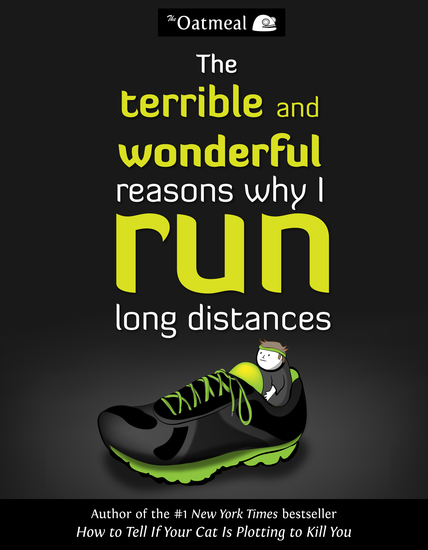 The Terrible and Wonderful Reasons Why I Run Long Distances - cover
