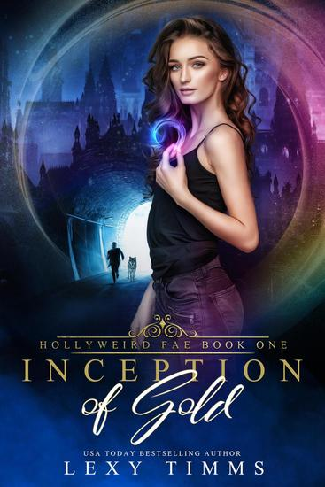 Inception of Gold - Hollyweird Fae Series #1 - cover