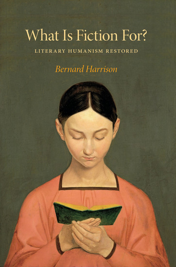 What Is Fiction For? - Literary Humanism Restored - cover