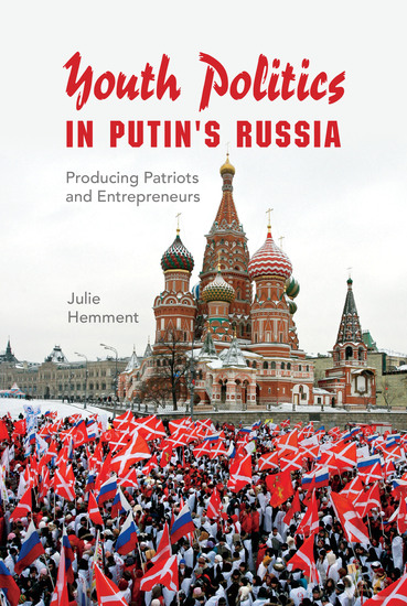 Youth Politics in Putin's Russia - Producing Patriots and Entrepreneurs - cover