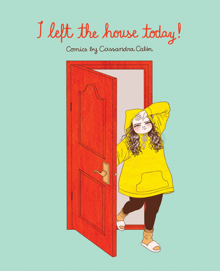 I Left the House Today! - Comics by Cassandra Calin - cover