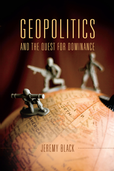 Geopolitics and the Quest for Dominance - cover
