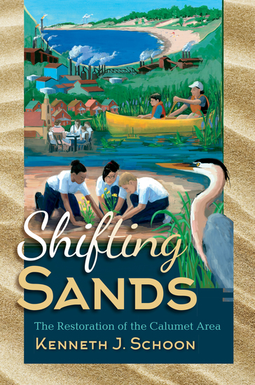 Shifting Sands - The Restoration of the Calumet Area - cover