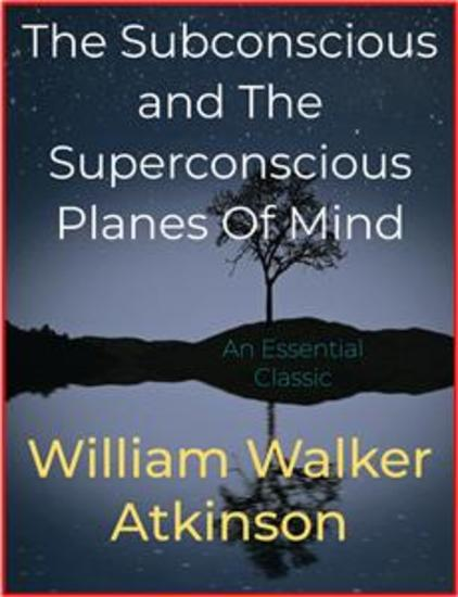 The Subconscious and The Superconscious Planes Of Mind - cover