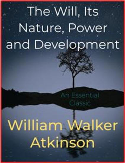 The Will Its Nature Power and Development - cover