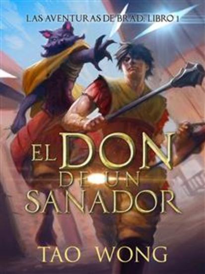 El Don De Un Sanador - Las Aventuras De Brad: Libro 1 - cover