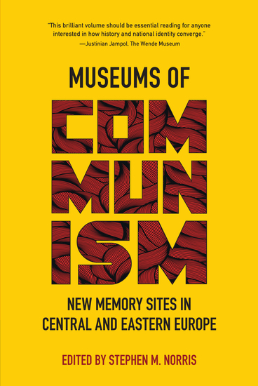 Museums of Communism - New Memory Sites in Central and Eastern Europe - cover