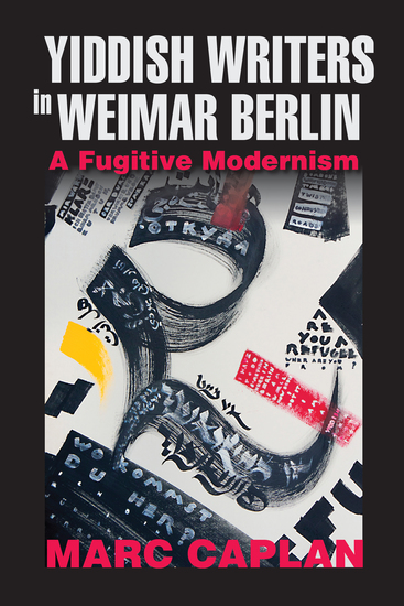 Yiddish Writers in Weimar Berlin - A Fugitive Modernism - cover