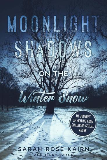 Moonlight Shadows on the Winter Snow - My Journey of Healing from Childhood Sexual Abuse - cover