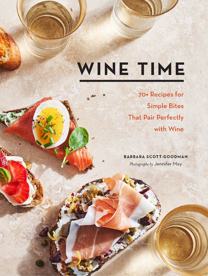 Wine Time - 70+ Recipes for Simple Bites That Pair Perfectly with Wine - cover