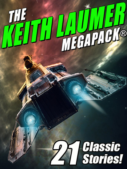 The Keith Laumer MEGAPACK®: 21 Classic Stories - cover