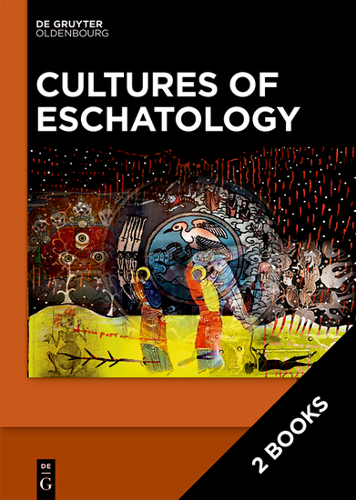 Cultures of Eschatology - Volume 1: Empires and Scriptural Authorities in Medieval Christian Islamic and Buddhist Communities Volume 2: Time Death and Afterlife in Medieval Christian Islamic and Buddhist Communities - cover
