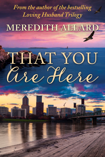 That You Are Here - A Novel - cover