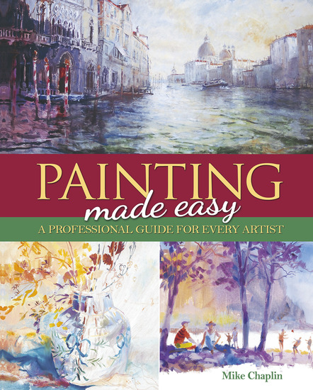 Painting Made Easy - A Professional Guide For Every Artist - cover