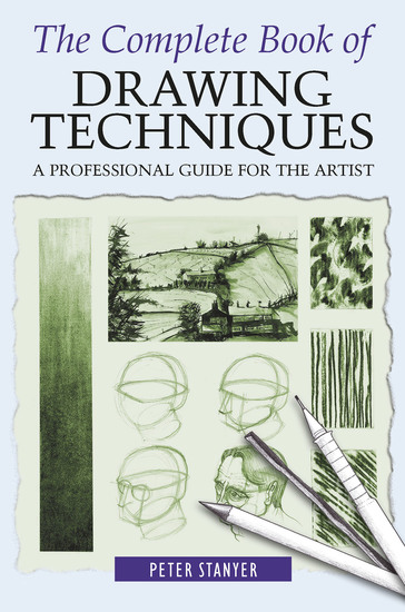 The Complete Book of Drawing Techniques - A Professional Guide For The Artist - cover