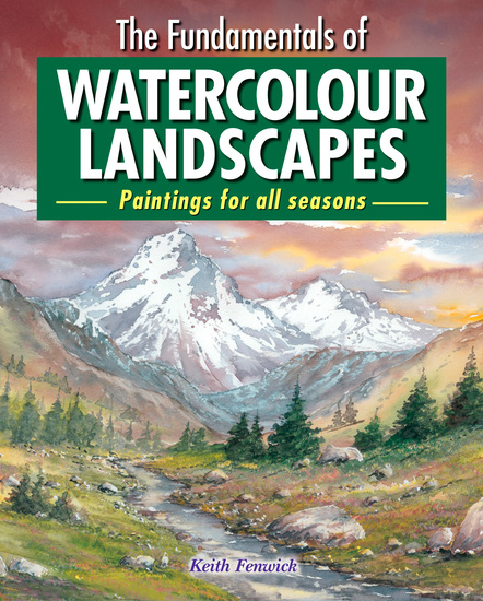 The Fundamentals of Watercolour Landscapes - Paintings for all seasons - cover