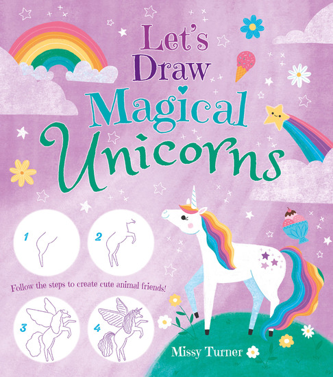 Let's Draw Magical Unicorns - Create beautiful unicorns step by step! - cover