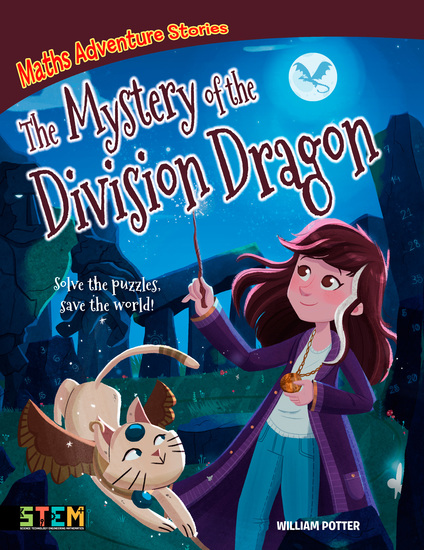 Maths Adventure Stories: The Mystery of the Division Dragon - Solve the Puzzles Save the World! - cover