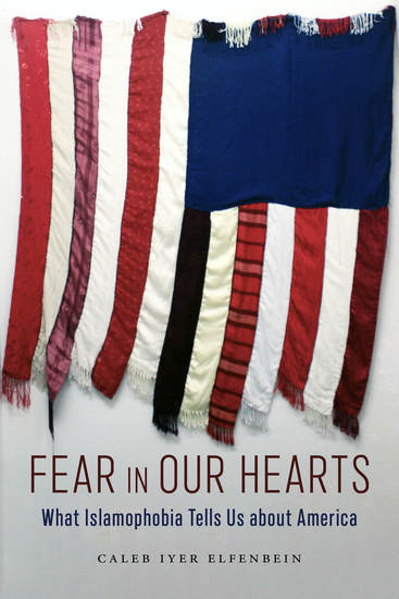 Fear in Our Hearts - What Islamophobia Tells Us about America - cover