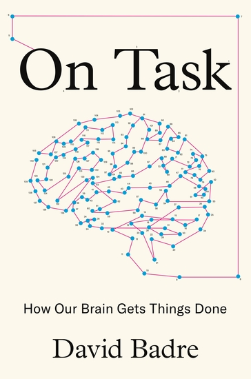 On Task - How Our Brain Gets Things Done - cover