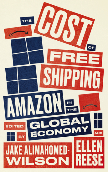 The Cost of Free Shipping - Amazon in the Global Economy - cover