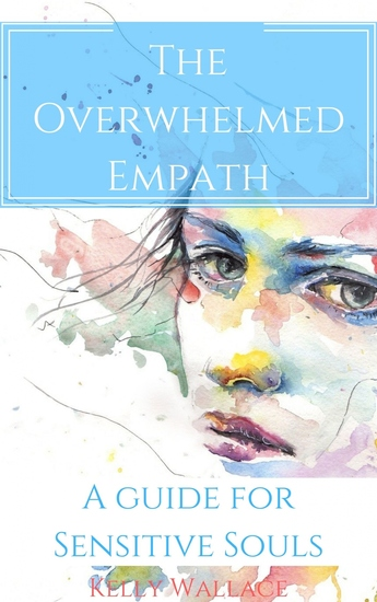 The Overwhelmed Empath - A Guide For Sensitive Souls - cover