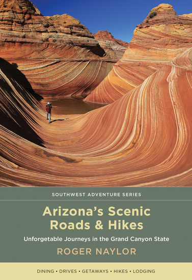 Arizona's Scenic Roads and Hikes - Unforgettable Journeys in the Grand Canyon State - cover