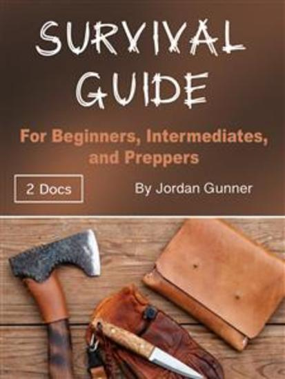 Survival Guide - For Beginners Intermediates and Preppers - cover
