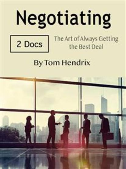 Negotiating - The Art of Always Getting the Best Deal - cover