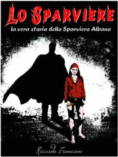 Lo Sparviere - la vera storia dello Sparviero Albano - cover