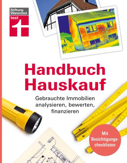 Handbuch Hauskauf - Gebrauchte Immobilien analysieren bewerten finanzieren - cover