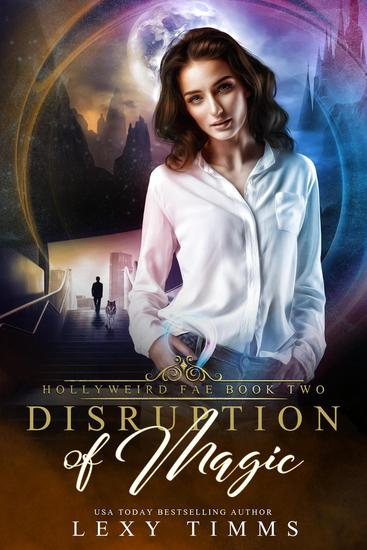 Disruption of Magic - Hollyweird Fae Series #2 - cover